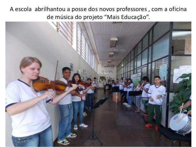"""A escola abrilhantou a posse dos novos professores , com a oficina              de música do projeto """"Mais Educação""""."""
