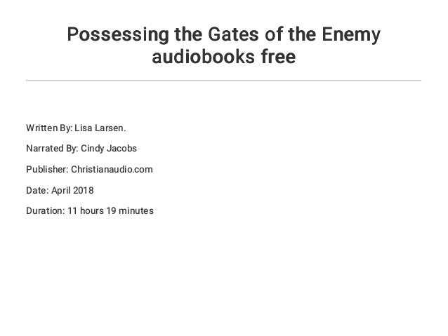 Possessing the Gates of the Enemy audiobooks free