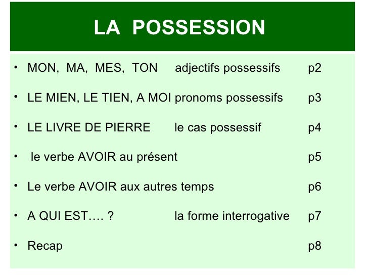LA  POSSESSION  <ul><li>MON,  MA,  MES,  TON  adjectifs possessifs p2 </li></ul><ul><li>LE MIEN, LE TIEN, A MOI pronoms po...