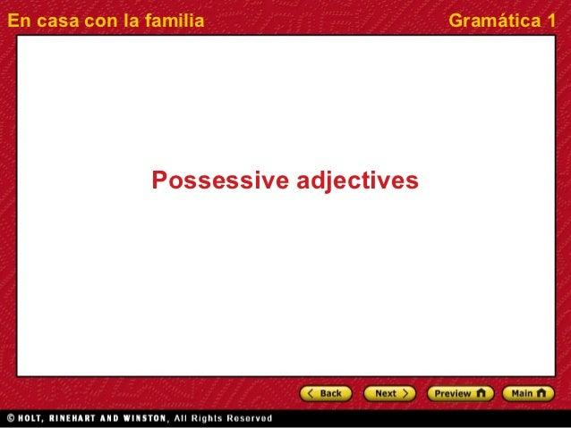 En casa con la familia                 Gramática 1               Possessive adjectives
