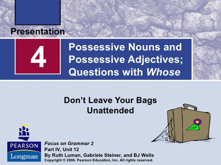 4             Possessive Nouns and             Possessive Adjectives;             Questions with Whose           Don't Lea...