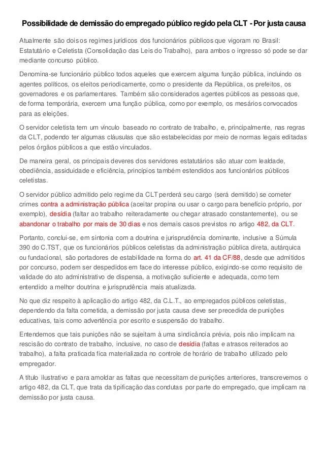 Possibilidade de demissão do empregado público regido pela CLT -Por justa causa Atualmente são dois os regimes jurídicos d...