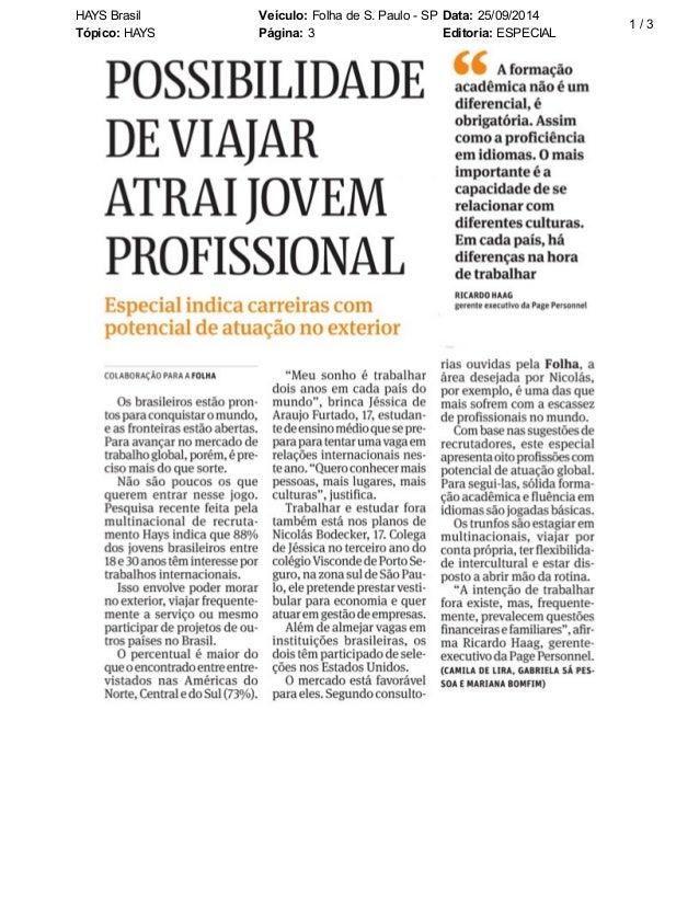 HAYS Brasil Veículo: Folha de S. Paulo - SP Data: 25/09/2014  Tópico: HAYS Página: 3 Editoria: ESPECIAL  1 / 3