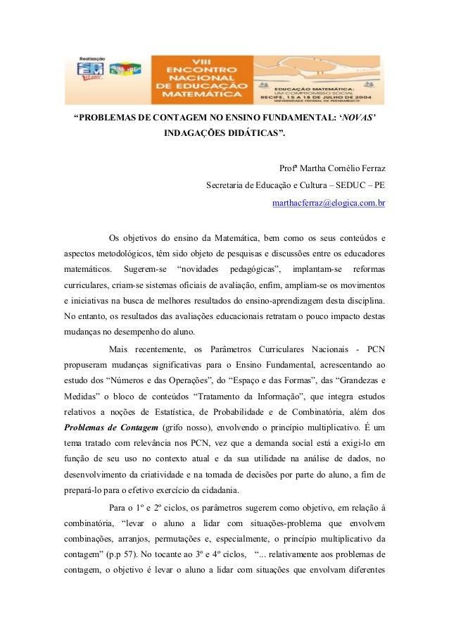 """""""PROBLEMAS DE CONTAGEM NO ENSINO FUNDAMENTAL: 'NOVAS' INDAGAÇÕES DIDÁTICAS"""". Profª Martha Cornélio Ferraz Secretaria de Ed..."""