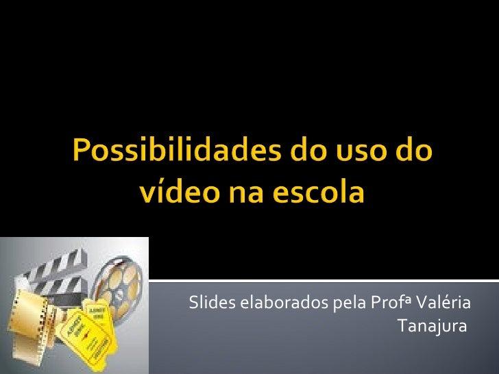 Slides elaborados pela Profª Valéria Tanajura  4ª Etapa