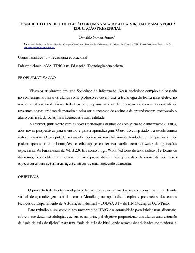 POSSIBILIDADES DE UTILIZAÇÃO DE UMA SALA DE AULA VIRTUAL PARA APOIO ÀEDUCAÇÃO PRESENCIALOsvaldo Novais Júnior11-Instituto ...
