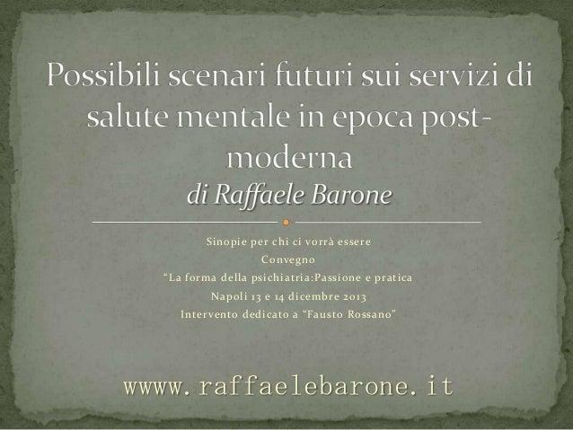 """Sinopie per chi ci vorrà essere Convegno """"La forma della psichiatria:Passione e pratica Napoli 13 e 14 dicembre 2013 Inter..."""