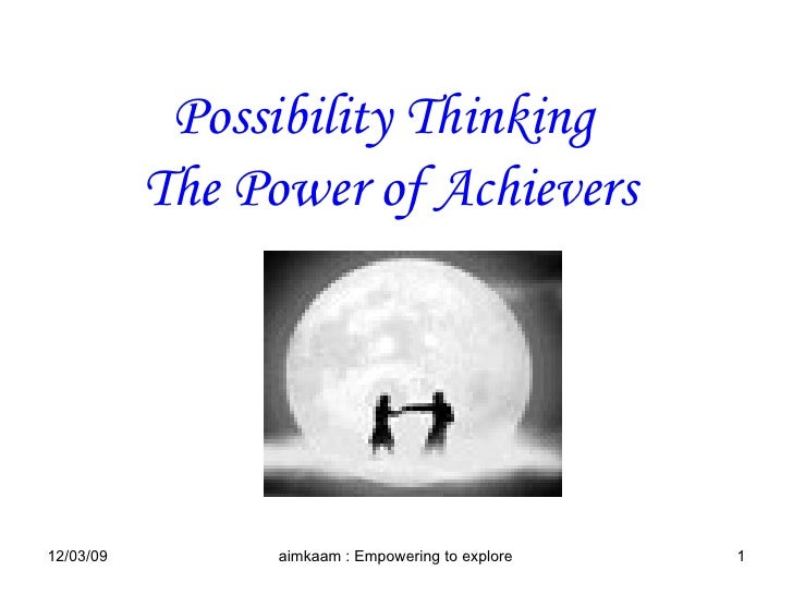 Possibility Thinking  The Power of Achievers