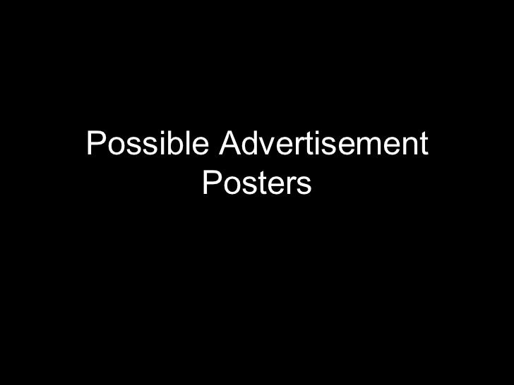 Possible Advertisement        Posters