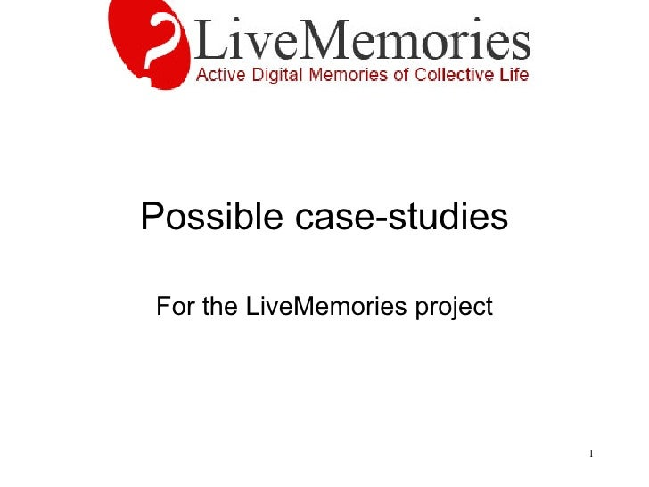 Possible case-studies For the LiveMemories project