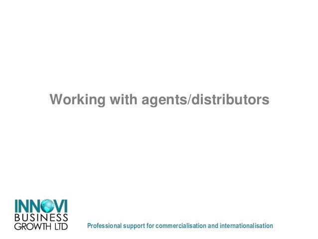 Working with agents/distributorsProfessional support for commercialisation and internationalisation