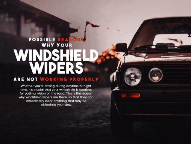Possible Reasons Why Your Windshield Wipers Are Not Working Properly