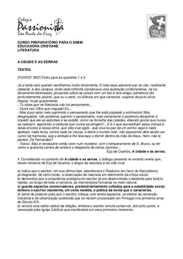 CURSO PREPARATÓRIO PARA O ENEMEDUCADORA CRISTIANELITERATURAA CIDADE E AS SERRASTESTES(FUVEST 2007)Texto para as questões 1...