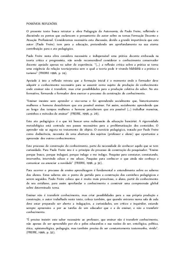 POSSÍVEIS REFLEXÕES O presente texto busca retratar a obra Pedagogia da Autonomia, de Paulo Freire, refletindo e discutind...