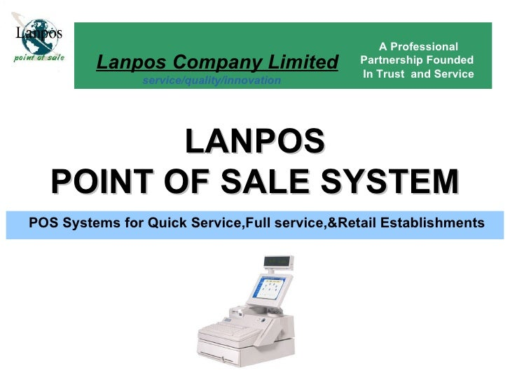 LANPOS POINT OF SALE SYSTEM POS Systems for Quick Service,Full service,&Retail Establishments   Lanpos Company Limited ser...