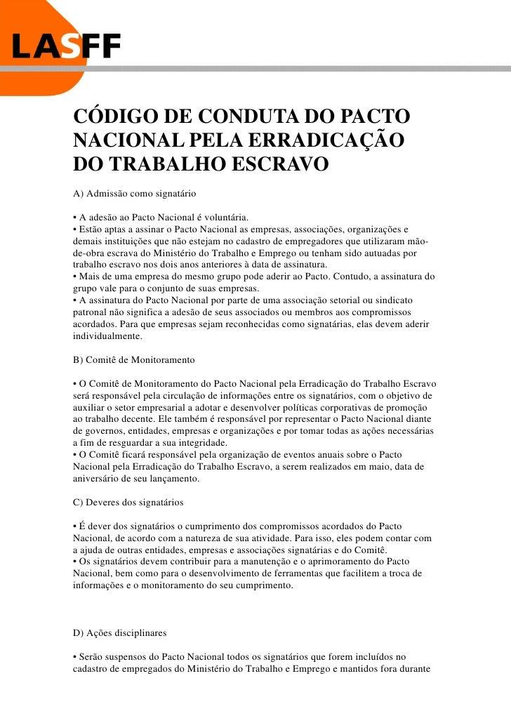 CÓDIGO DE CONDUTA DO PACTO NACIONAL PELA ERRADICAÇÃO DO TRABALHO ESCRAVO A) Admissão como signatário  • A adesão ao ...