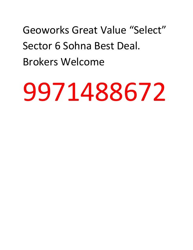 """Geoworks Great Value """"Select"""" Sector 6 Sohna Best Deal. Brokers Welcome  9971488672"""