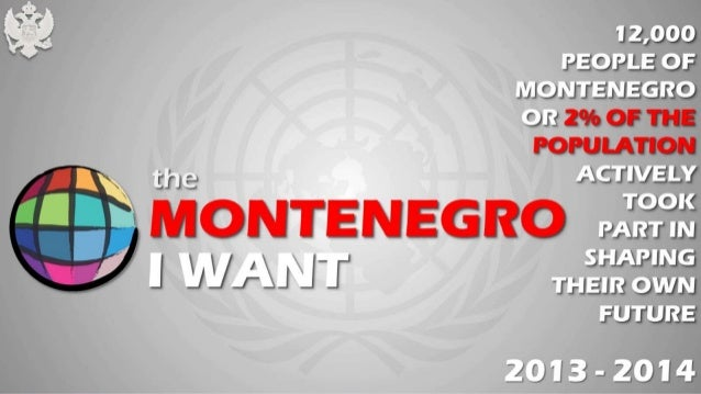 'iZ,0OO PEOPLE OF MONTENEGRO OR ' .  _ I ACTIVELY TOOK PART EN SHAPING THEIR OWN FUTURE  2@'l3-Zfilé