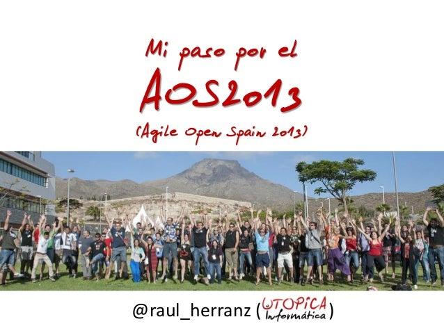 Mi paso por el AOS2013 (Agile Open Spain 2013) @raul_herranz ( )