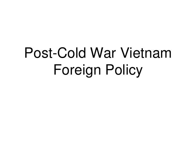 Post Cold War Vietnam: Economic and Foreign policy