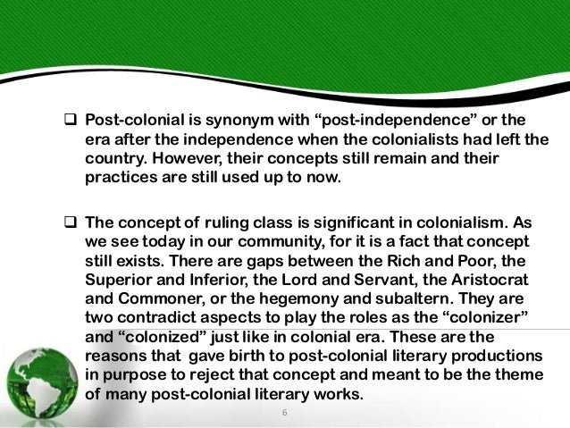 """ Post-colonial is synonym with """"post-independence"""" or the era after the independence when the colonialists had left the c..."""