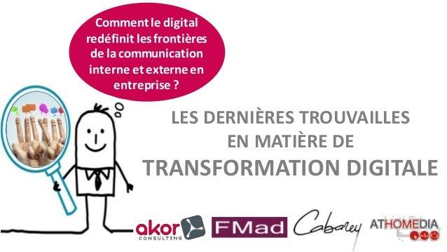 Comment le digital redéfinit lesfrontières de lacommunication interne et externeen entreprise ? LES DERNIÈRES TROUVAILLES ...