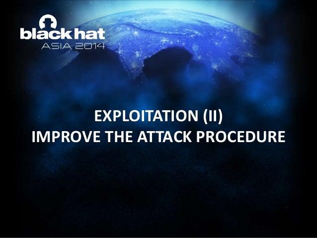 EXPLOITATION (II) IMPROVE THE ATTACK PROCEDURE