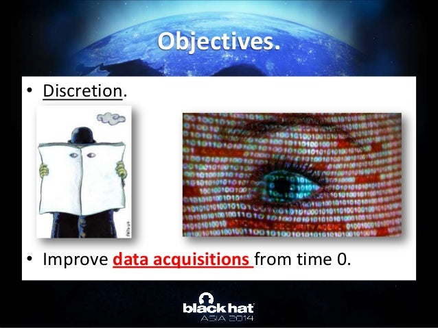 • Discretion. • Improve data acquisitions from time 0. Objectives.