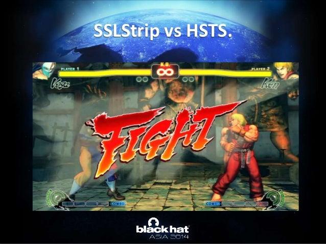 SSLStrip vs HSTS.