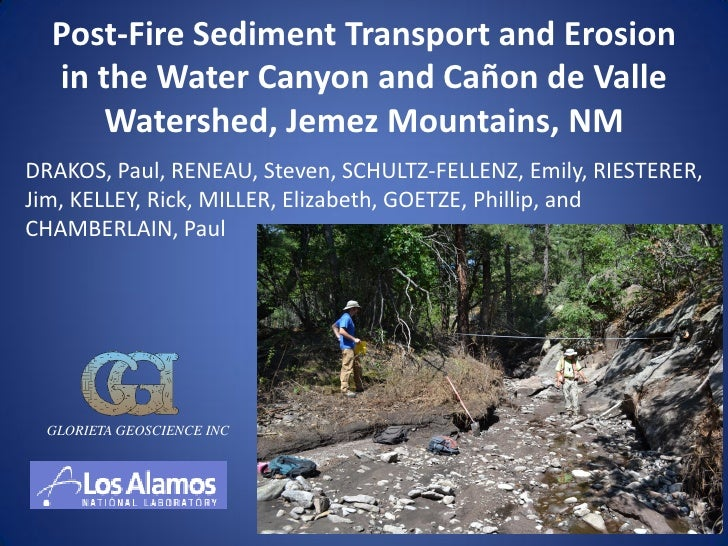 Post-Fire Sediment Transport and Erosion  in the Water Canyon and Cañon de Valle      Watershed, Jemez Mountains, NMDRAKOS...