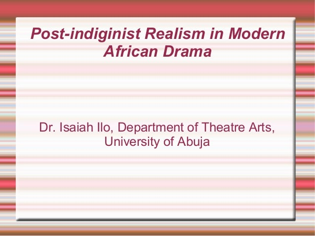 realism in modern drama Modern drama was founded in 1958 and is the most prominent journal in english to focus on dramatic literature the terms, modern and drama, are the subject of continuing and fruitful debate, but the journal has been distinguished by the excellence of its close readings of both canonical and.