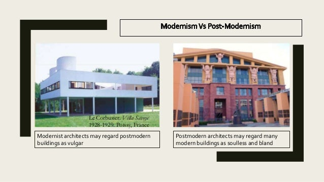 Post modern architecture for Modern and postmodern design of building