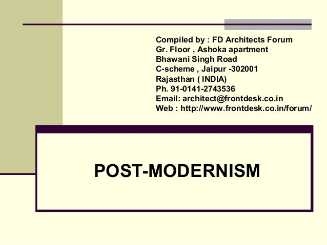 POST-MODERNISM Compiled by : FD Architects Forum Gr. Floor , Ashoka apartment Bhawani Singh Road C-scheme , Jaipur -302001...