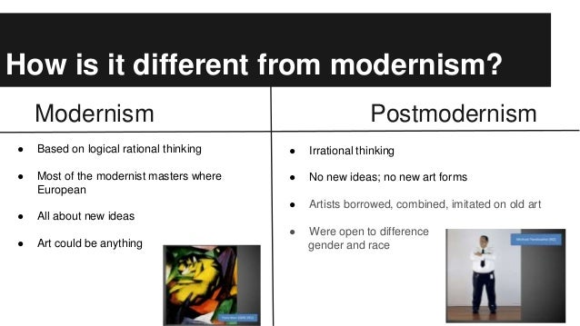 differentiate modernism from post modernism Comparing post-modernism and postcolonial theory so it is better to understand the postcolonial theory after knowing what post-modernism has brought into.