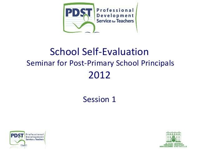 School Self-Evaluation  Seminar for Post-Primary School Principals  2012  Session 1