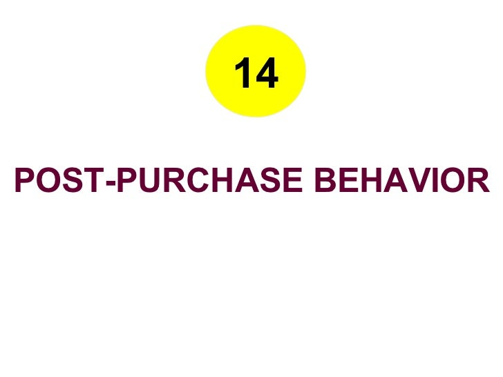 POST-PURCHASE BEHAVIOR 14
