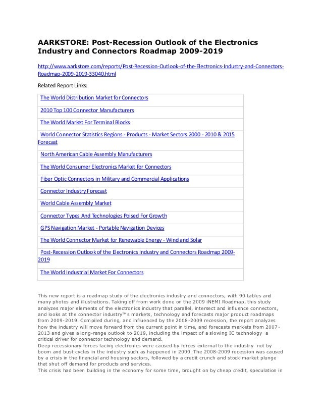 AARKSTORE: Post-Recession Outlook of the ElectronicsIndustry and Connectors Roadmap 2009-2019http://www.aarkstore.com/repo...