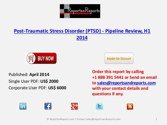 Post-Traumatic Stress Disorder (PTSD) - Pipeline Review, H1 2014 Published: April 2014 Single User PDF: US$ 2000 Corporate...