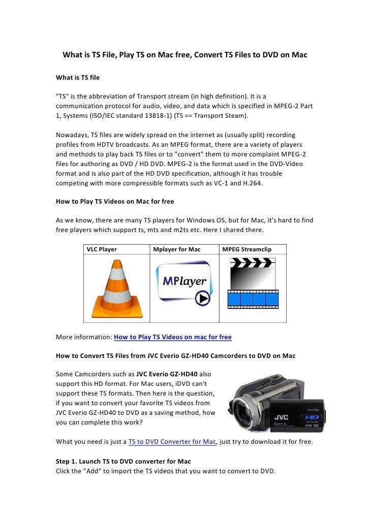 "What is TS File, Play TS on Mac free, Convert TS Files to DVD on Mac<br />What is TS file<br />"" TS""  is the abbreviation ..."