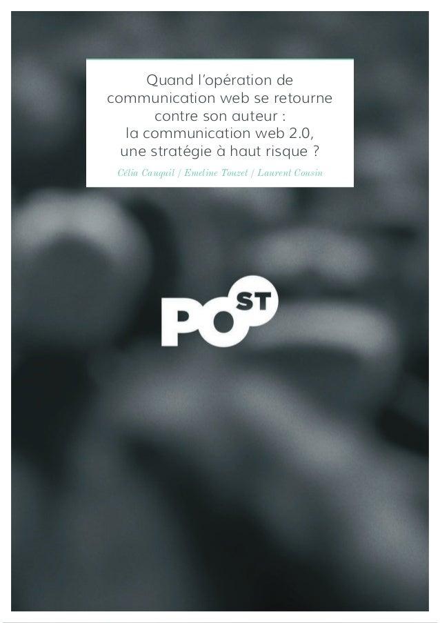 Quand l'opération decommunication web se retourne       contre son auteur :   la communication web 2.0,  une stratégie à h...