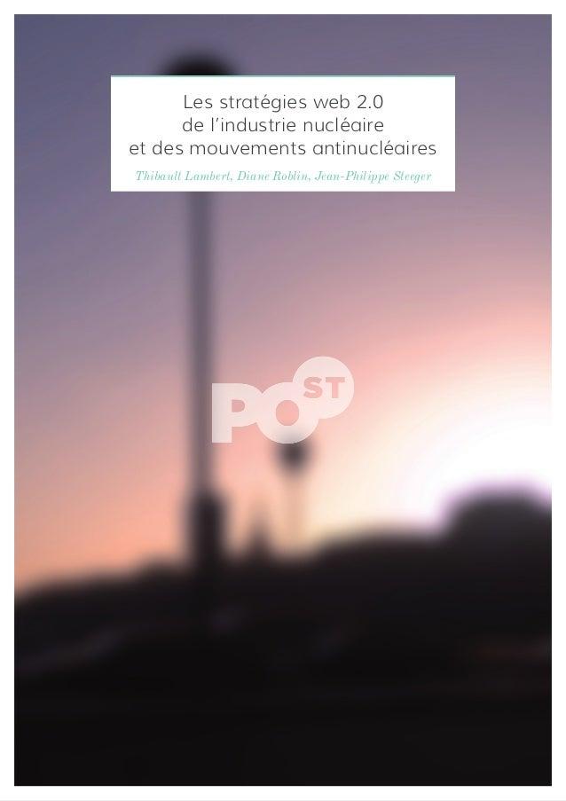 Thibault Lambert, Diane Roblin, Jean-Philippe Steeger Les stratégies web 2.0 de l'industrie nucléaire et des mouvements an...