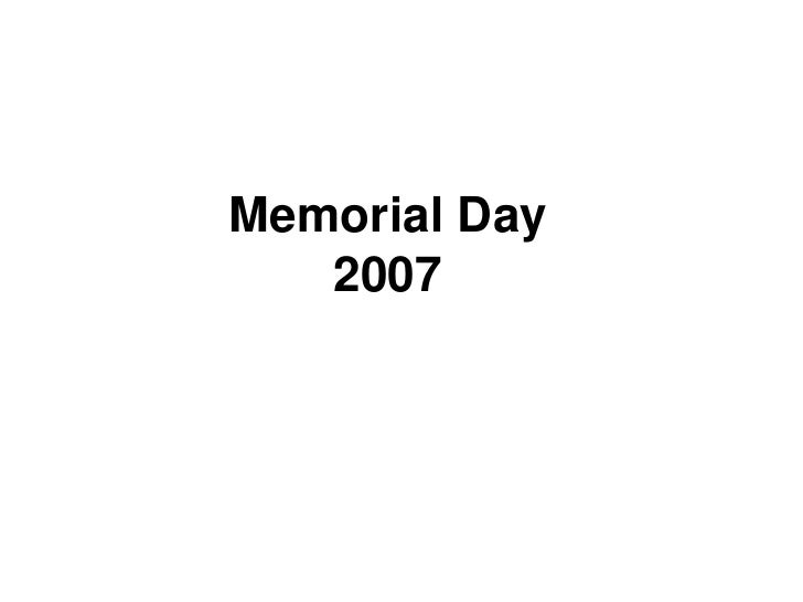 Memorial Day<br />2007<br />