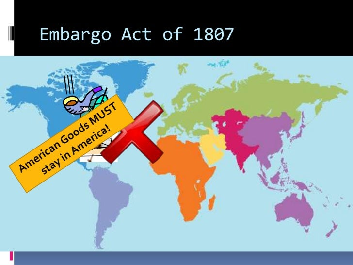Causes, Effects, and Significance of the Embargo Act of 1807