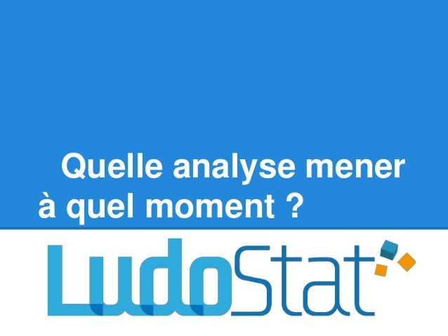 Quelle analyse mener à quel moment ?