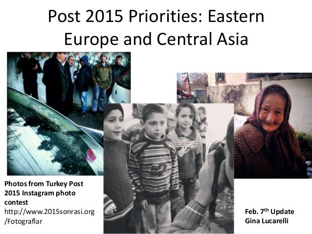 Post 2015 Priorities: Eastern              Europe and Central AsiaPhotos from Turkey Post2015 Instagram photocontesthttp:/...