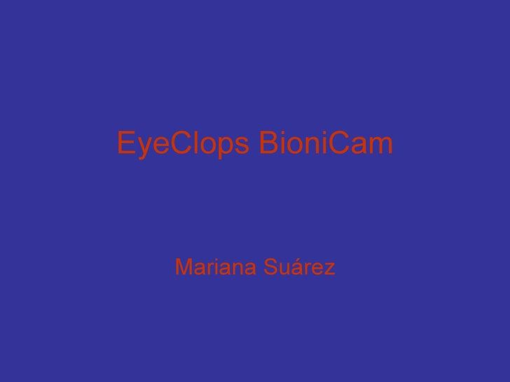 EyeClops BioniCam Mariana Suárez