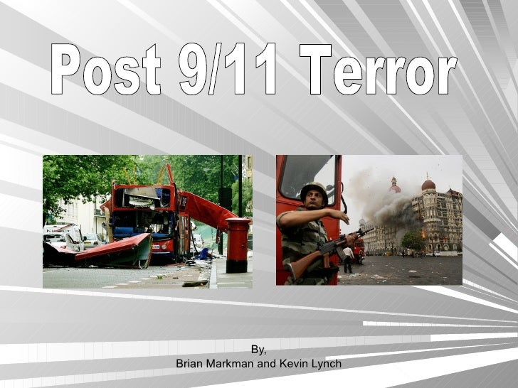 By, Brian Markman and Kevin Lynch Post 9/11 Terror