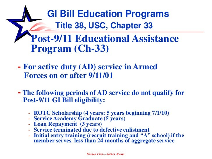 post 911 Post-9/11 gi bill if you have at least 90 days of aggregate active duty service after sept 10, 2001, and are still on active duty, or if you are an honorably discharged veteran or were discharged with a service-connected disability after 30 days, you may be eligible for this va-administered program.
