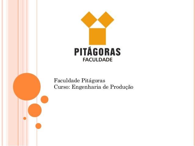 Faculdade Pitágoras Curso: Engenharia de Produção