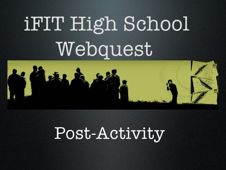 Post-Activity iFIT High School Webquest